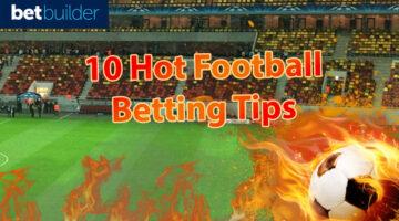 10 Hot Football Betting Tips